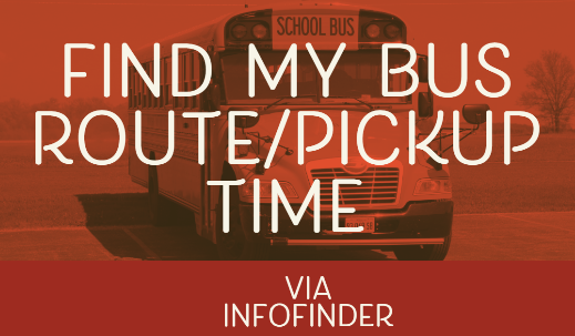 Find my bus route/pickup time via infofinder